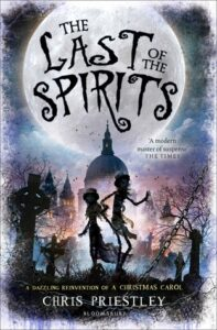 The Last of the Spirits, by Chris Priestley, first published 2014